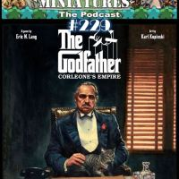 Meeples & Miniatures - Episode 229 - The Godfather: Corleone's Empire