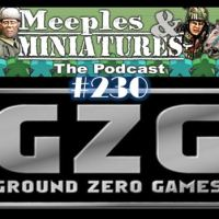 Meeples & Miniatures - Episode 230 - Ground Zero Games