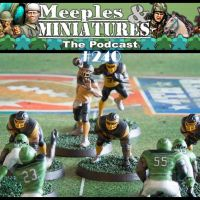 Meeples & Miniatures - Episode 240 - Fourth Quarter Football