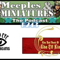 Meeples & Miniatures - Episode 243 - Lucid Eye Publications