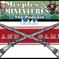 Meeples & Miniatures - Episode 245 - Stand To Games