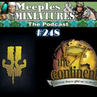 Meeples & Miniatures - Episode 248 - 7th Continent