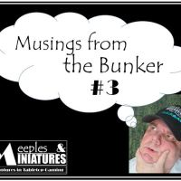 Musings from the Bunker #3 - Too Much of a Good Thing?